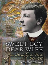 Sweet Boy Dear Wife - Jane Dieulafoy in Persia 1881–1886 - cover image